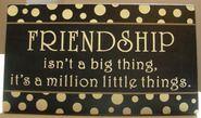 Friendship is a truly wonderful bonding experience between people...