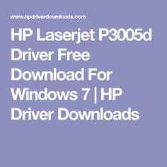 HP Laserjet P3005d Driver Free Download For Windows 7 | HP Driver Downloads