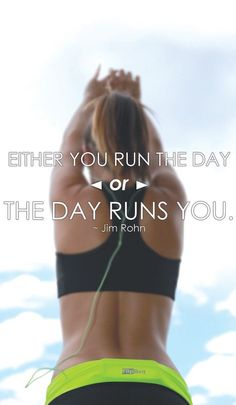 Either You Run The Day OR The Day Runs You / #truth #fitness