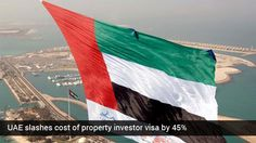 UAE has reduced the cost of receiving a property visa by 45 percent, an initiative that could see additional number of foreign property owners devoting time in the country.