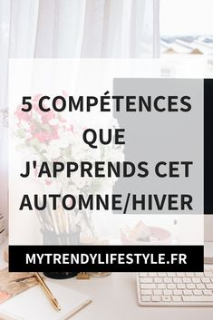 5 compétences que j'apprends cet automne/hiver Leadership, Miracle Morning, Working Mums, Good To Know, Positive Vibes, Business Tips, Improve Yourself, Coaching, Blog