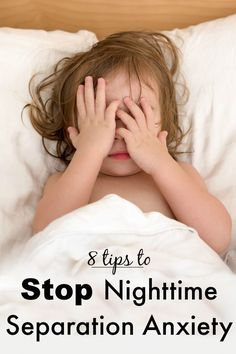 Her child kept coming out of bed, but these tips are AMAZING to stop nighttime separation anxiety!    I love love love #4!
