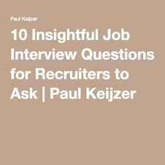 50 most common interview questions glassdoor blog just because 10 insightful job interview questions for recruiters to ask paul keijzer fandeluxe Choice Image