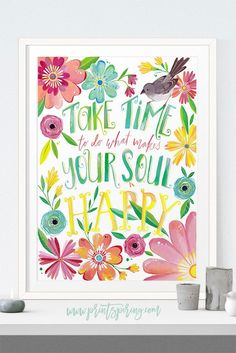 A beautiful reminder  A beautiful reminder to take some time every day to do what makes your soul happy.   This hand painted  #typography  quote is an INSTANT DOWNLOAD  #printable  file, which means you can print it immediately and start decorating!  https://www.pinterest.com/pin/445082375655393422/   Also check out: http://kombuchaguru.com
