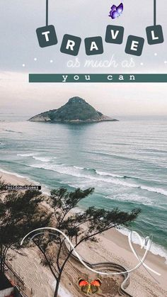 """Travel As Much As You Can 