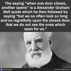 Alexander Graham Bell Quotes, When One Door Closes, Mind Blowing Facts, Mind Blown, Sayings, Lyrics, Quotations, Idioms, Quote