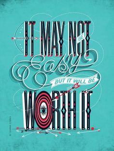 it may not be easy. but i the future it will be worth it
