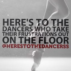 This is were you leave all your frustrations. And when your frustrated you take a deep breath and dance.