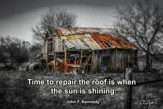 Time to repair the roof is when the sun is shinning Supply Chain Logistics, Touch Of Gray, Sunshine, House Styles, Quotes, Grey, Quotations, Ash, Gray