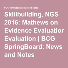 Skillbuilding, NGS 2016: Mathews on Evidence Evaluation | BCG SpringBoard: News and Notes