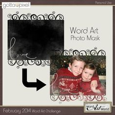 Word Art Challenge--February 2014. Free Word Art Photo Mask and earn Pixel Points at Gotta Pixel. www.gottapixel.net/