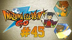 Inazuma Eleven GO Ep.45 - WANLI NECESITA XAT YA!!! ,ira esta seria i el canal de la persona