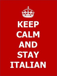 Keep calm...Italian style (which is really not keeping calm at all).. Watch your Blood Pressure !!!! Ahhhh Ohhhhh, you talking to me!!!!