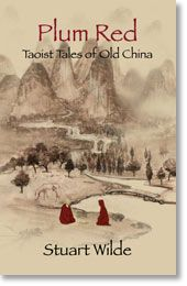 Plum Red – Taoist Tales of Old China   Stuart Wilde   The Official Author Website