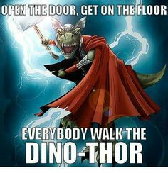 Dino-Thor.  This is funnier to me than it should be.