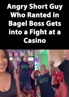 Angry Short Guy Who Ranted in Bagel Boss Gets into a Fight at a Casino