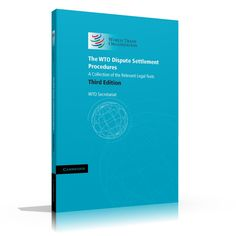 The WTO Dispute Settlement Procedures    A Collection of the Relevant Legal Texts    Third edition       The third edition of the WTO Dispute Settlement Procedures collects together the treaty texts, decisions and agreed practices relating to the procedures that apply in the settlement of WTO disputes. World Trade, Texts, Third, Public, How To Apply, Organization, Activities, Books, Collection
