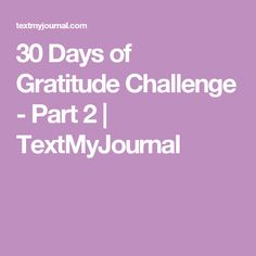 30 Days of Gratitude Challenge - Part 2 | TextMyJournal