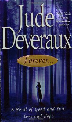 : A Novel of Good and Evil, Love and Hope (Forever Trilogy) by Jude Deveraux 9780671014209 I Love Books, Good Books, Books To Read, My Books, Book Club Books, Book Lists, Book 1, Jude Deveraux, Good And Evil