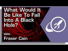 Let's say you happened to fall into the nearest black hole. What would you experience and see? And what would the rest of the Universe see as this was happening?