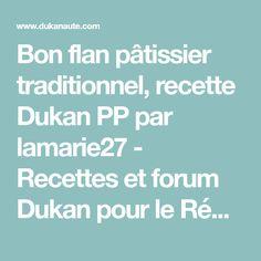 Bon flan pâtissier traditionnel, recette Dukan PP par lamarie27 - Recettes et forum Dukan pour le Régime Dukan