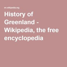 History of Greenland - Wikipedia, the free encyclopedia History, Free, History Books, Historia
