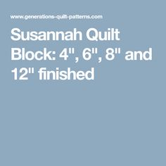 "Susannah Quilt Block: 4"", 6"", 8"" and 12"" finished"