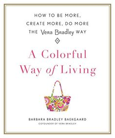 A Colorful Way of Living: How to Be More, Create More, Do... https://www.amazon.com/dp/1250121914/ref=cm_sw_r_pi_dp_x_Mf44ybP38350N