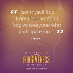 Quotes and inspiration   QUOTATION – Image :    As the quote says – Description  I set myself free from the past and I forgive everyone who participated in it. — Iyanla Vanzant   Sharing is love, sharing is everything