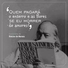 -Vinicius de Moraes