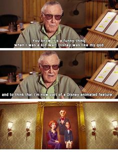 I bet Walt and Stan would have been good friends. Hmm... Anyone wanna write me a Walt Disney/Stan Lee bromance fanfic?