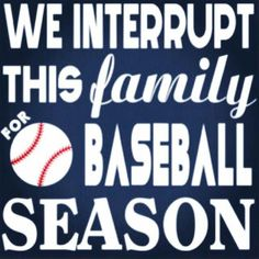 Yup! Baseball season!!!