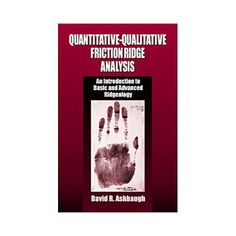 A must read book for latent print examiners.  Quantitative-Qualitative Friction Ridge Analysis: An Introduction to Basic and Advanced Ridgeology