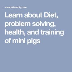 Learn about Diet, problem solving, health, and training of mini pigs Mini Pigs, Pet Pigs, Problem Solving, Train, Diet, Zoology, Learning, Peaches, Health