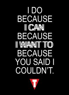 I do because I can. I can because I want to. I want to because you said I couldn't. #fitness #inspiration