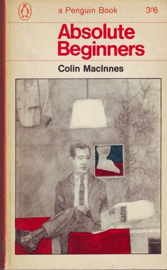 "Absolute beginners by Colin MacIness, 1959 The novel that coined the term ""Mod""- Peter Blake cover"