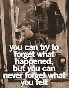 what happened vs. what you felt - drake Drake Quotes, Love Me Quotes, Amazing Quotes, Sad Quotes, Words Quotes, Quotes To Live By, Best Quotes, Life Quotes, Inspirational Quotes
