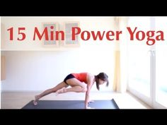 ▶ 15 Minute Power Yoga - YouTube with Candace. A perfect 15 minute flow!