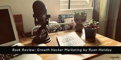 Growth Hacker Marketing by Ryan Holiday - Book Review Book Review, Entrepreneur, Marketing, Holiday, Books, Vacations, Libros, Book, Holidays
