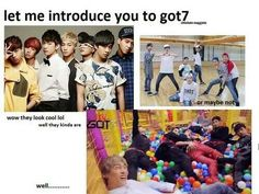 Hahahaha that's GOT7 for you