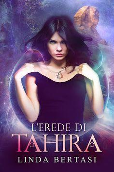 I miei sogni tra le pagine: Segnaliamo: L'erede di Tahira di Linda Bertasi