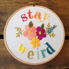 Stay weird embroidery hoop by Etsy seller itsonlyyou