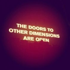 The doors to other dimensions are open - Neon lights - Luces de neón W Two Worlds, Between Two Worlds, The Words, Lusamine Pokemon, Motivacional Quotes, Maleficarum, Lema, Night Vale, Bioshock