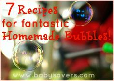 Making Homemade Bubbles!  Biggest piece of advice is to use Dawn soap, not generic brands as they are more watered down!    Simply Homemade Bubbles Recipe   1 Cup water  1 Tablespoon dishwashing liquid.  Pour water & dishwashing liquid into a container. Stir gently & thoroughly to combine.
