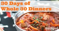 30 Days of Whole 30 Dinners - meatified