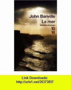 La mer (9782264046888) John Banville , ISBN-10: 2264046880  , ISBN-13: 978-2264046888 ,  , tutorials , pdf , ebook , torrent , downloads , rapidshare , filesonic , hotfile , megaupload , fileserve
