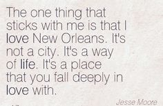 I didn't realize how true this was until recently. You'll always be my second home Nawlins darlin'