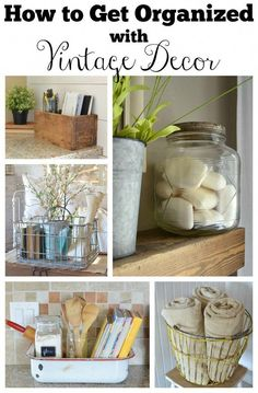 How To Get Organized With Vintage Decor Simple Ideas Organize Your Home And Everyday Items
