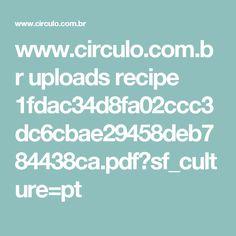 www.circulo.com.br uploads recipe 1fdac34d8fa02ccc3dc6cbae29458deb784438ca.pdf?sf_culture=pt
