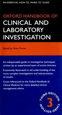 Oxford handbook of clinical and laboratory investigation / edited by Drew Provan.